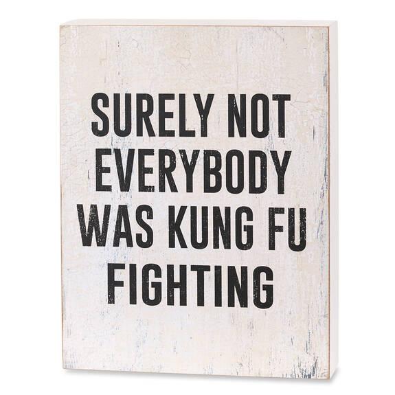 Bloc écriteau Kung Fu Fighting